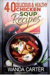 40 Delicious & Healthy Chicken Soup Recipes