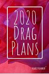 2020 Drag Plans: The Pink: Yearly Planner (6 x 9 inches, 136 pages, weekly spreads)