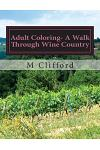 Adult Coloring- A Walk Through Wine Country