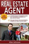 Real Estate Agent: 2 Manuscripts in 1- The Beginner's Guide + Tips and Tricks for a Successful Career( Generating Leads, Real Estate Agen