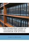 Free Homestead Lands of Colorado Described; A Handbook for Settlers