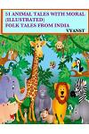51 Animal Tales with Moral (Illustrated): Folk Tales from India