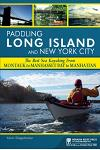 Paddling Long Island and New York City: The Best Sea Kayaking from Montauk to Manhasset Bay to Manhattan