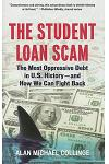 The Student Loan Scam: The Most Oppressive Debt in U.S. Historyùand How We Can Fight Back
