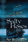 Salty Roses: Book Three in the Band of Roses Trilogy