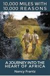 10,000 Miles with 10,000 Reasons: A Journey Into the Heart of Africa