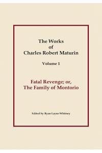 Fatal Revenge, Works of Charles Robert Maturin, Vol. 1