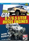 GM 6.2 & 6.5 Liter Diesel Engines: How to Rebuild