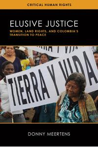 Elusive Justice: Women, Land Rights, and Colombia's Transition to Peace