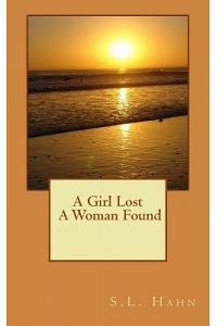 A Girl Lost a Woman Found