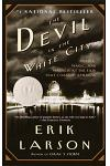 The Devil in the White City: Murder, Magic, and Madness at the Fair That Changed America Trade Book