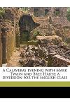 A Calaveras Evening with Mark Twain and Bret Harte; A Diversion for the English Class
