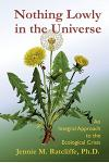 Nothing Lowly in the Universe: An Integral Approach to the Ecological Crisis