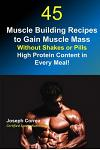 45 Muscle Building Recipes to Gain Muscle Mass Without Shakes or Pills: High Protein Content in Every Meal