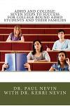 ADHD and College: Seven Steps to Success for College Bound ADHD Students and Their Families