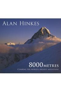 8000 Metres: Climbing the World's Highest Mountains