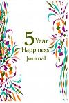 5 Year Happiness Journal: 5 Years of Memories, Blank Date No Month