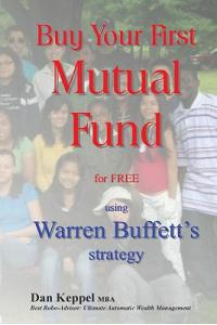 Buy Your First Mutual Fund for Free: Using Warren Buffett's Strategy