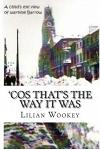'cos That's the Way It Was: A Child's View of a Shipyard Town During WWII