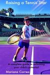 Raising a Tennis Star: A Complete Guide to Unlocking Your Child's Potential!