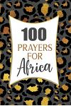 100 Prayers For Africa: Lined Daily Prayer Journal To Write In For 100 Days