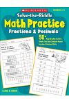 Solve-The-Riddle Math Practice: Fractions & Decimals: 50+ Reproducible Activity Sheets That Help Students Master Fraction & Decimal Skills