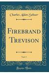 Firebrand Trevison, Vol. 5 (Classic Reprint)