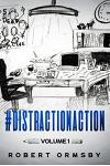 #DistractionAction: Volume One