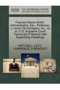 Frances Elaine Smith, Administratrix, Etc., Petitioner, V. Union Oil Company, Inc., Et Al. U.S. Supreme Court Transcript of Record with Supporting Ple