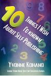 10 Things I Wish I'd Known about Self Publishing: Goose Your Muse Tips for Creatives Series