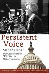 A Persistent Voice: Marian Franz and Conscientious Objection to Military Taxation