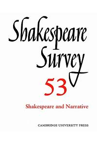 Shakespeare Survey: Volume 53, Shakespeare and Narrative: An Annual Survey of Shakespeare Studies and Production