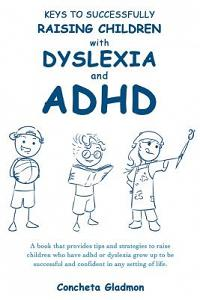 Keys to Successfully Raising Children with Dyslexia and ADHD