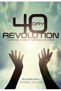40-Day Revolution: A Strategy to Impact Your World for Christ