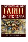 A Comprehensive Guide on the Tarot and Its Cards