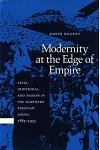 Modernity at the Edge of Empire: State, Indiviual, and Nation in the Northern Peruvian Andes,1885-1935