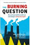 The Burning Question: We Can't Burn Half the World's Oil, Coal, and Gas. So How Do We Quit?