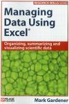 Managing Data Using Excel: Organizing, Summarizing and Visualizing Scientific Data