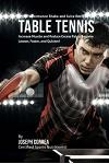High Performance Shake and Juice Recipes for Table Tennis: Increase Muscle and Reduce Excess Fat to Become Leaner, Faster, and Quicker