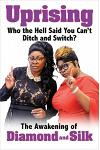 Uprising: Who the Hell Said You Can't Ditch and Switch? -- The Awakening of Diamond and Silk