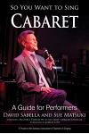 So You Want to Sing Cabaret: A Guide for Performers