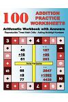 100 Addition Practice Worksheets Arithmetic Workbook with Answers: Reproducibletimed Math Drills: Adding Multidigit Numbers