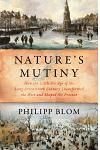 Nature's Mutiny: How the Little Ice Age of the Long Seventeenth Century Transformed the West and Shaped the Present