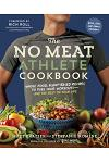 The No Meat Athlete Cookbook: Whole Food, Plant-Based Recipes to Fuel Your Workouts--And the Rest of Your Life