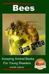Bees for Kids - Amazing Animal Books for Young Readers