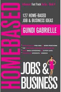 127 Home-Based Job & Business Ideas: Best Places to Find Jobs to Work from Home & Top Home-Based Business Opportunities