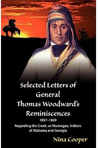 Selected Letters of General Thomas Woodward's Reminiscences