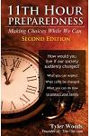 11th Hour Preparedness - 2nd Edition: Making Choices While We Can