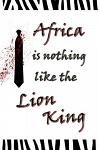 Africa Is Nothing Like the Lion King: Blank Journal & Musical Theater Gift
