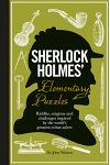 Sherlock Holmes' Elementary Puzzles: Riddles, Enigmas and Challenges Inspired by the World's Greatest Crime-Solver
